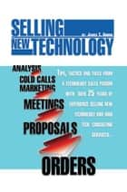 Selling New Technology ebook by James T. Arrow