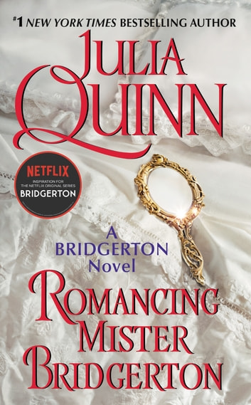Romancing Mister Bridgerton - Bridgerton ebook by Julia Quinn