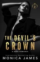 The Devil's Crown-Part Two (All The Pretty Things Trilogy Spin-Off) ebook by Monica James