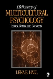 Dictionary of Multicultural Psychology - Issues, Terms, and Concepts ebook by Dr. Lena E. Hall