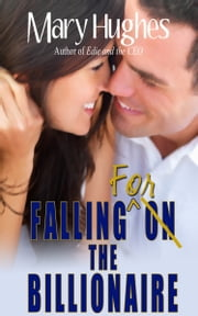 Falling for the Billionaire ebook by Mary Hughes