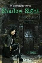 Shadow Sight eBook par E.J. Stevens