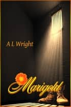 Marigold ebook by A L Wright