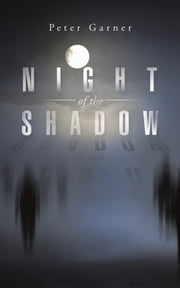 NIGHT OF THE SHADOW ebook by Peter Garner