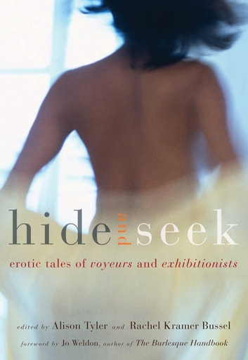 Hide and Seek - Erotic Tales of Voyeurs and Exhibitionists ebook by Alison Tyler