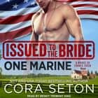 Issued to the Bride One Marine audiobook by Cora Seton