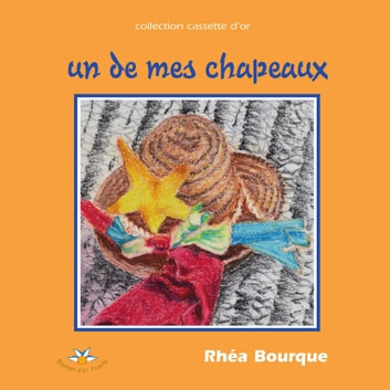 Un de mes chapeaux ebook by Rhéa Bourque