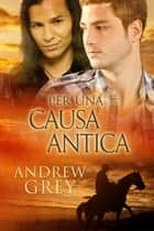 Per una causa antica ebook by Andrew Grey, Ernesto Pavan
