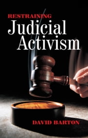 Restraining Judicial Activism ebook by David Barton