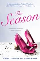 The Season ebook by Jonah Lisa Dyer, Stephen Dyer