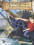 Calvert the Raven in The Battle of Baltimore ebook by J. Scott Fuqua