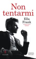 Non tentarmi eBook by Ella Frank