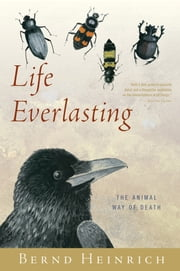 Life Everlasting - The Animal Way of Death ebook by Kobo.Web.Store.Products.Fields.ContributorFieldViewModel