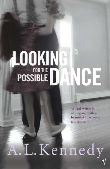 Looking For The Possible Dance ebook by A.L. Kennedy
