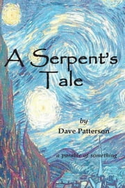 A Serpent's Tale ebook by Dave Patterson