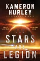 The Stars Are Legion ebook by Kameron Hurley