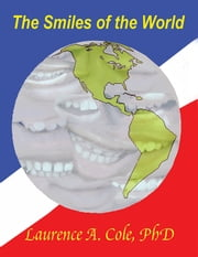 The Smiles of the World ebook by Laurence Cole PhD
