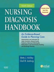 Nursing Diagnosis Handbook - E-Book - An Evidence-Based Guide to Planning Care ebook by Betty J. Ackley, MSN, EdS,...