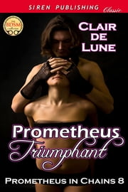Prometheus Triumphant ebook by Clair de Lune