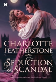 Seduction & Scandal ebook by Charlotte Featherstone