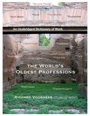 The World's Oldest Professions (A Dictionary) ebook by Richard Voorhees