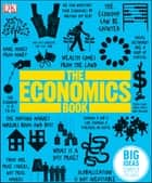 The Economics Book - Big Ideas Simply Explained ebook by DK