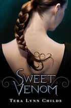 Sweet Venom ebook by Tera Childs