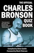The Official Charles Bronson Quiz Book ebook by Chris Cowlin