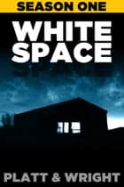 WhiteSpace: Season One ebook by Sean Platt, David Wright