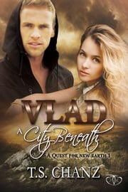 Vlad: A City Beneath ebook by T.S. Chanz