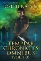 The Templar Chronicles Box Set #1 - An Urban Fantasy Series ebook by Joseph Nassise