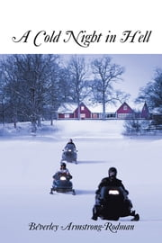 A Cold Night in Hell ebook by Beverley Armstrong-Rodman
