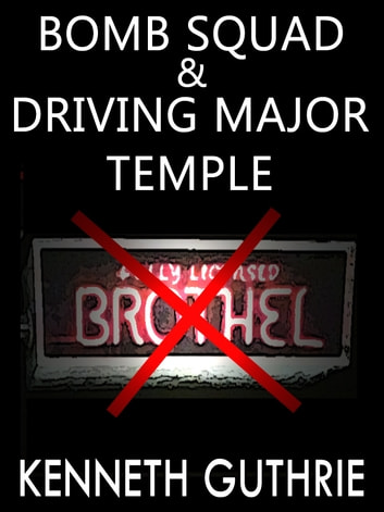 Bomb Squad and Driving Major Temple (Two Story Pack) eBook by Kenneth Guthrie