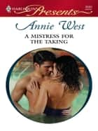 A Mistress For The Taking ebook by Annie West