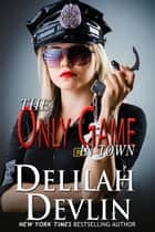 The Only Game in Town ebook by Delilah Devlin
