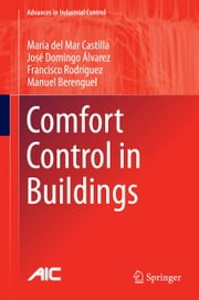 Comfort Control in Buildings ebook by Maria del Mar Castilla,José Domingo Álvarez,Francisco de Asis Rodriguez,Manuel Berenguel