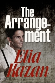 The Arrangement ebook by Elia Kazan