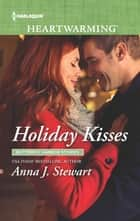 Holiday Kisses - A Clean Romance ebook by Anna J. Stewart