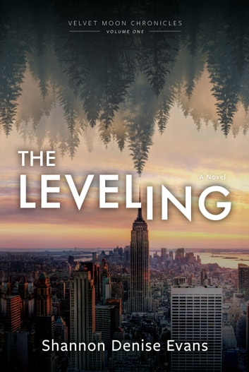 Velvet Moon Chronicles - The Leveling ebook by Shannon Denise Evans