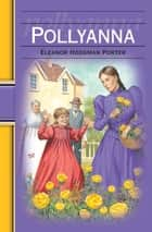 Pollyanna: Hinkler Illustrated Classics ebook by Eleanor H. Porter