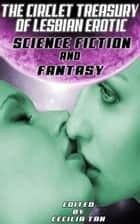 THE CIRCLET TREASURY OF LESBIAN EROTIC SCIENCE FICITON AND FANTASY ebook by