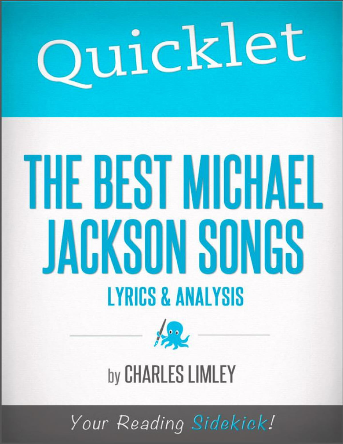 Quicklet on The Best Michael Jackson Songs ebook by Charles Limley -  Rakuten Kobo