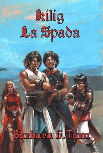 Kilig la Spada ebook by Barbara G.Tarn