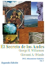 El Secreto de los Andes ebook by Giovanni A. Orlando,George H. Williamson