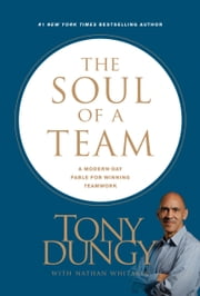 The Soul of a Team - A Modern-Day Fable for Winning Teamwork ebook by Tony Dungy, Nathan Whitaker
