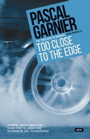 Too Close to the Edge ebook by Pascal Garnier
