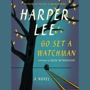 Go Set a Watchman - A Novel audiobook by Harper Lee