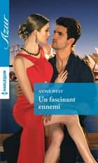 Un fascinant ennemi ebook by Annie West
