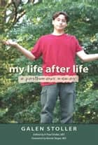 My Life After Life: A Posthumous Memoir - A Posthumous Memoir ebook by
