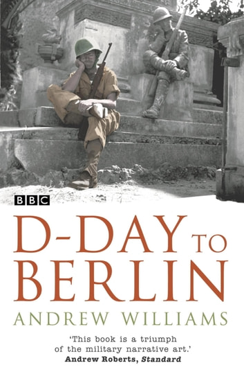 D-Day To Berlin ebook by Andrew Williams